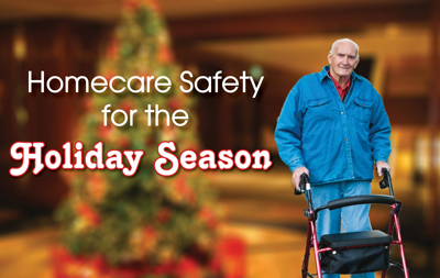 Homecare Safety for the Holiday Season