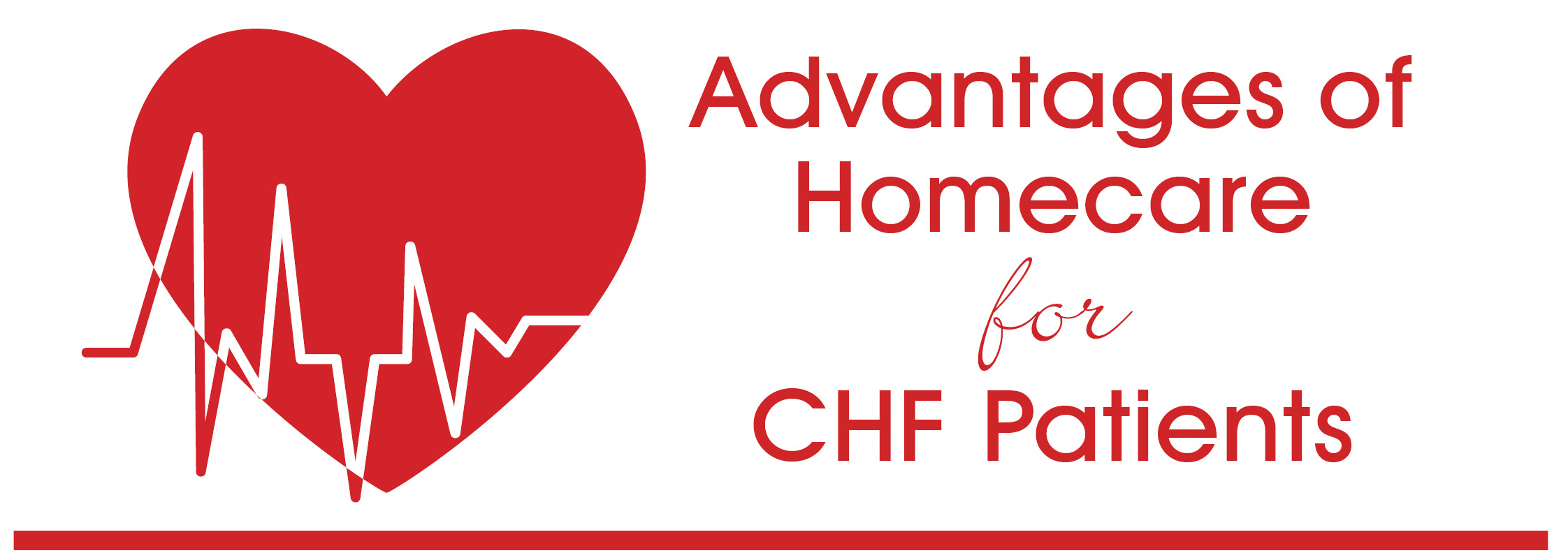 5 Advantages of Home Heath for CHF Patients